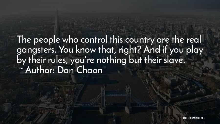 Real Gangsters Quotes By Dan Chaon