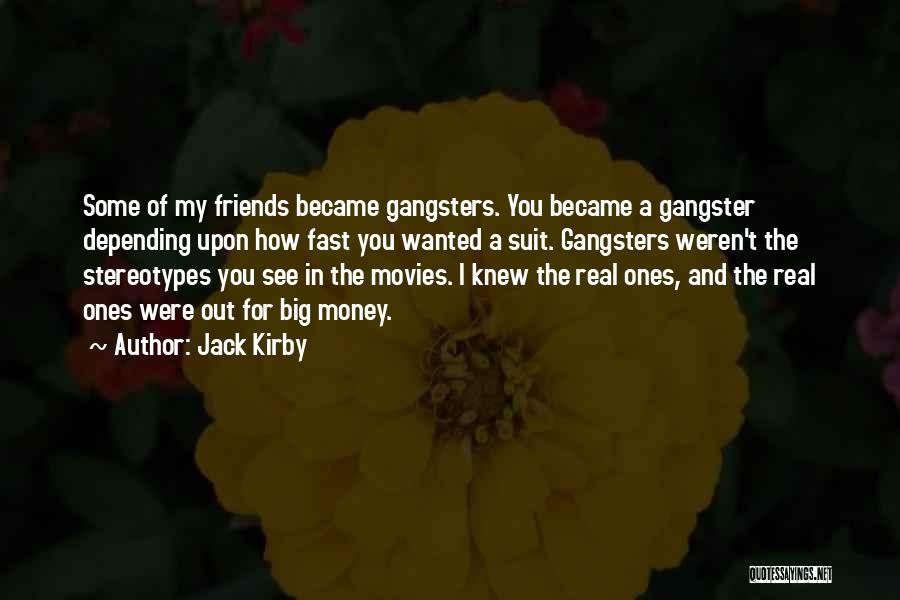 Real Gangsters Quotes By Jack Kirby