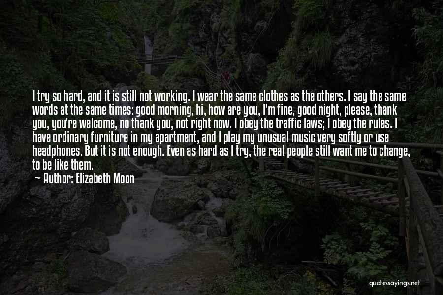 Real Good Morning Quotes By Elizabeth Moon