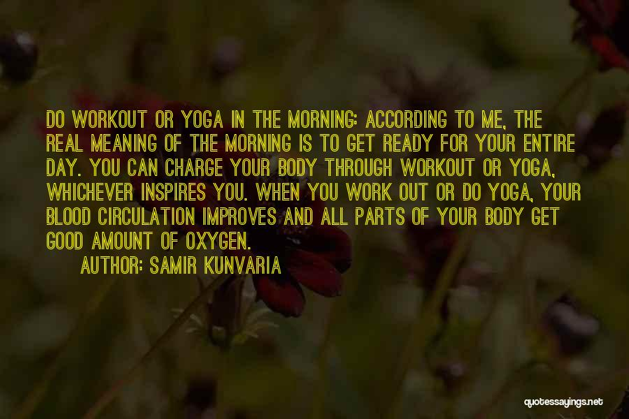Real Good Morning Quotes By Samir Kunvaria