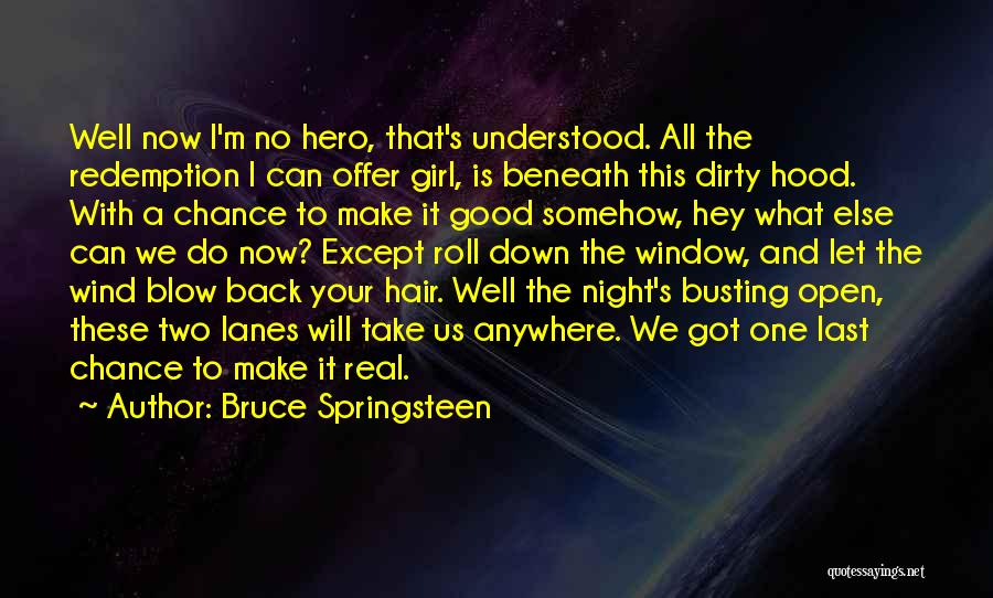 Real Good Night Quotes By Bruce Springsteen