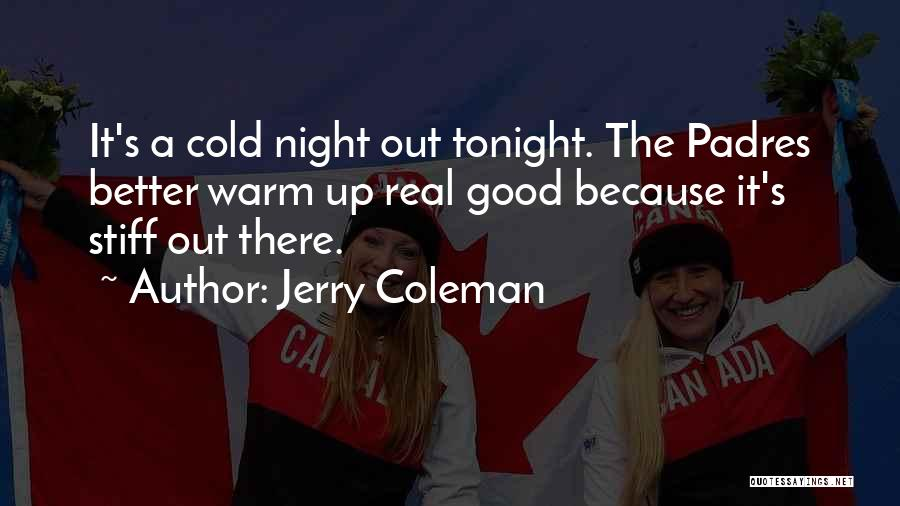 Real Good Night Quotes By Jerry Coleman