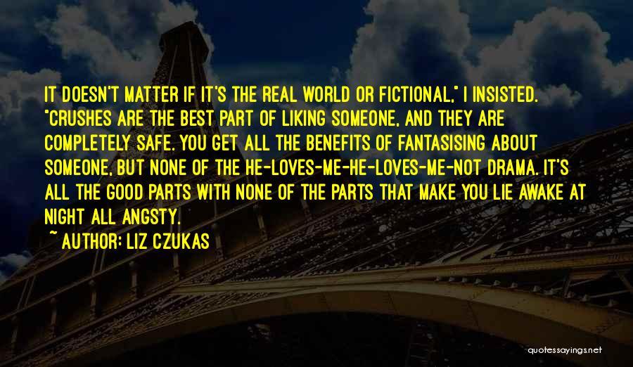 Real Good Night Quotes By Liz Czukas