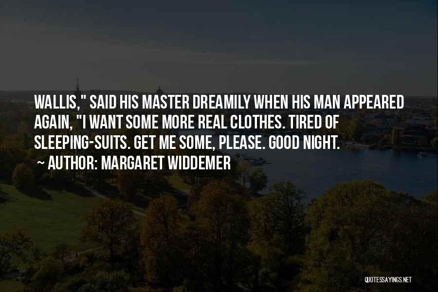 Real Good Night Quotes By Margaret Widdemer
