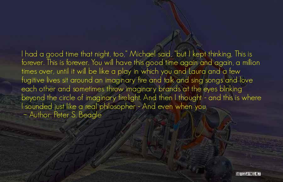 Real Good Night Quotes By Peter S. Beagle
