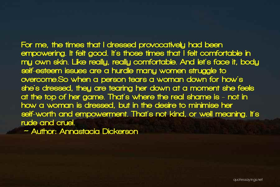 Real Good Woman Quotes By Annastacia Dickerson