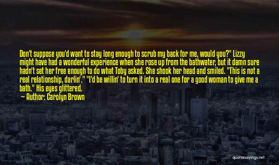 Real Good Woman Quotes By Carolyn Brown