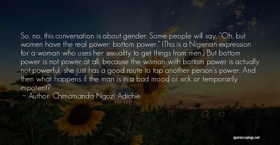 Real Good Woman Quotes By Chimamanda Ngozi Adichie