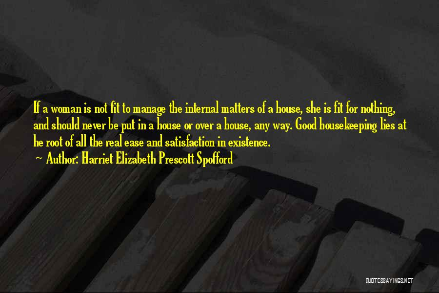 Real Good Woman Quotes By Harriet Elizabeth Prescott Spofford