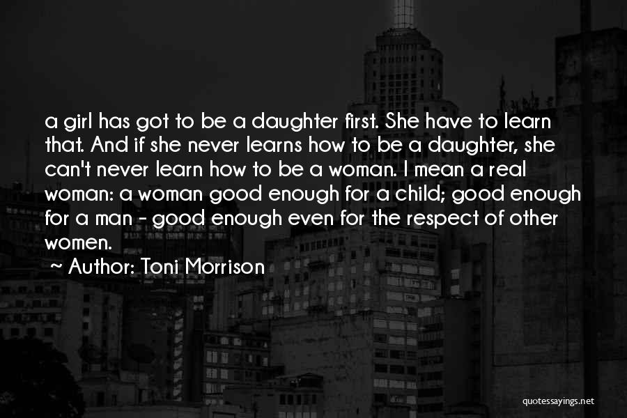 Real Good Woman Quotes By Toni Morrison