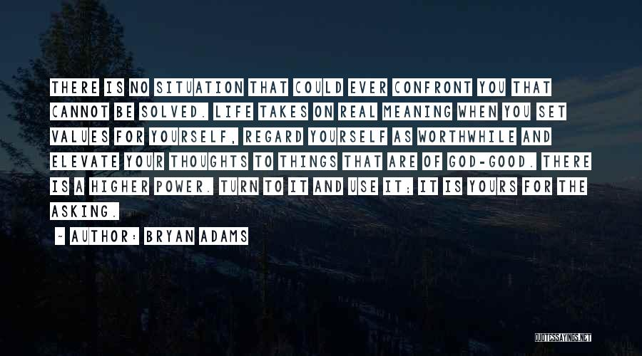 Real Life Situation Quotes By Bryan Adams