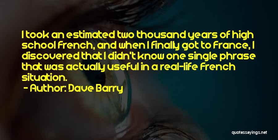 Real Life Situation Quotes By Dave Barry