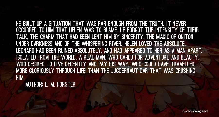 Real Life Situation Quotes By E. M. Forster