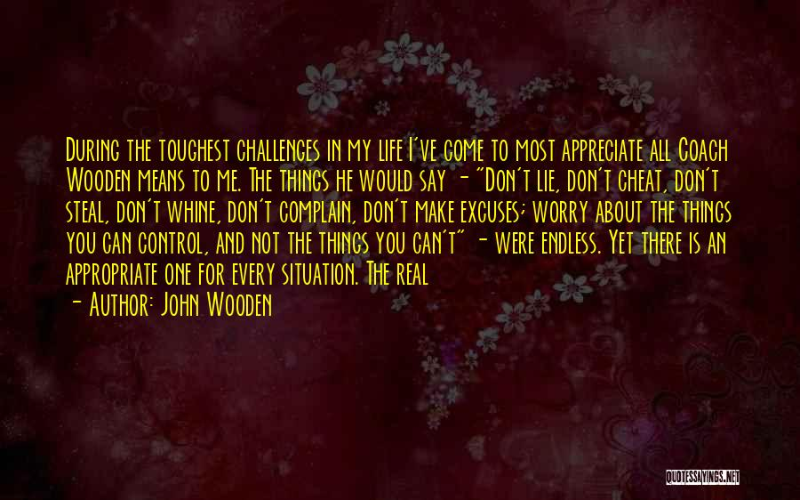 Real Life Situation Quotes By John Wooden