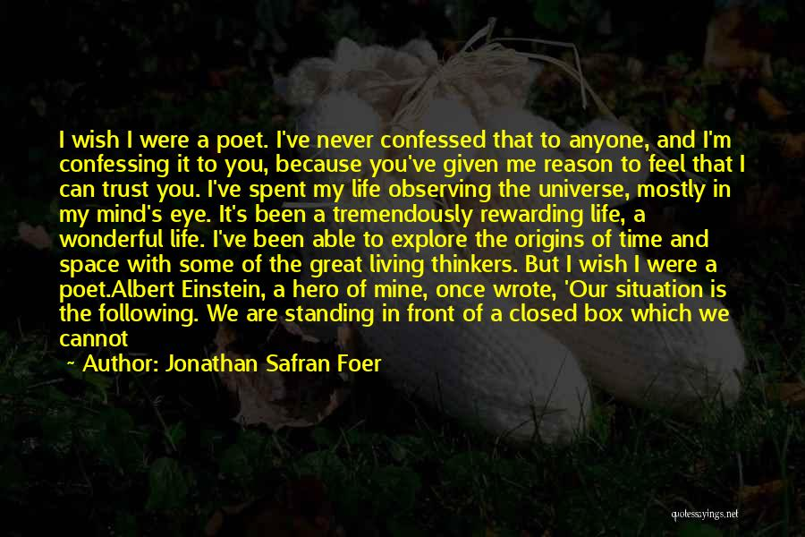 Real Life Situation Quotes By Jonathan Safran Foer