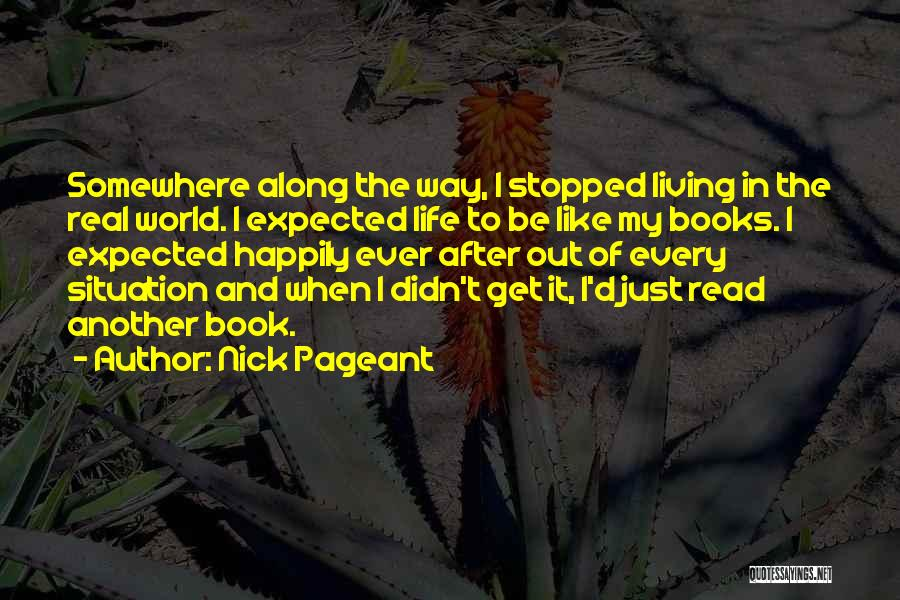 Real Life Situation Quotes By Nick Pageant
