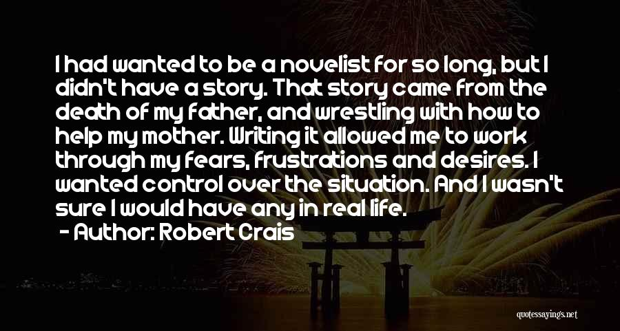 Real Life Situation Quotes By Robert Crais