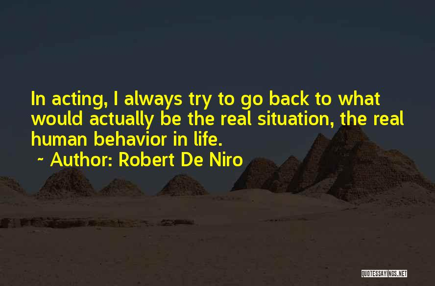 Real Life Situation Quotes By Robert De Niro