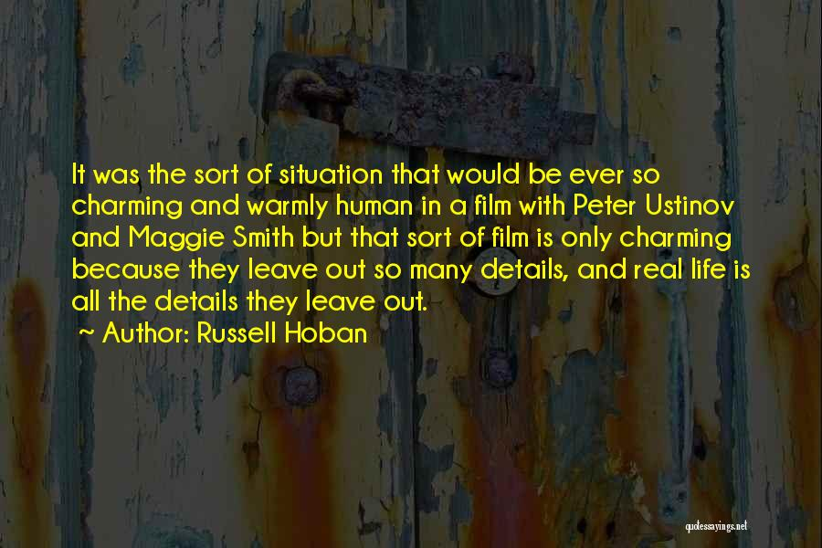 Real Life Situation Quotes By Russell Hoban
