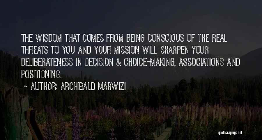 Real Life Wisdom Quotes By Archibald Marwizi