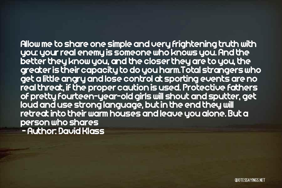 Real Life Wisdom Quotes By David Klass