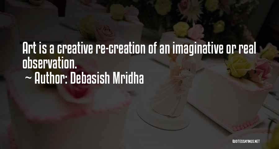 Real Life Wisdom Quotes By Debasish Mridha
