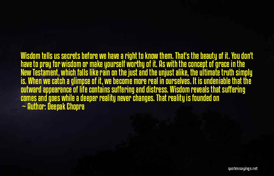 Real Life Wisdom Quotes By Deepak Chopra