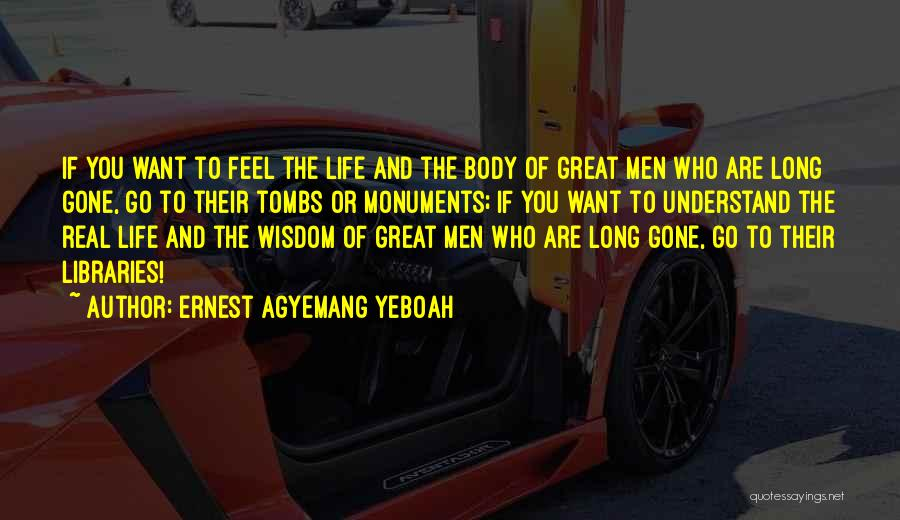Real Life Wisdom Quotes By Ernest Agyemang Yeboah