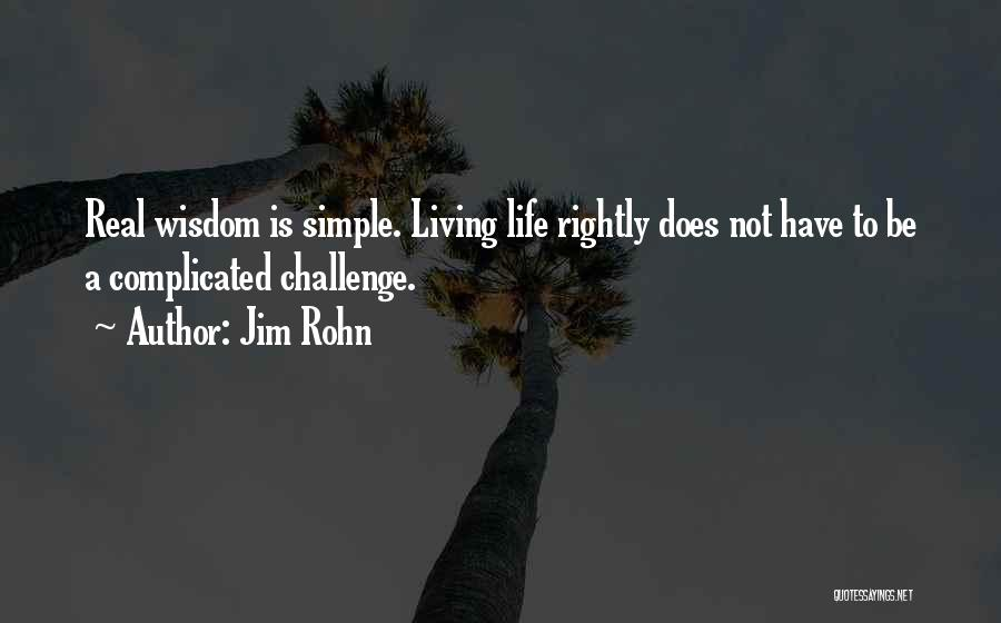 Real Life Wisdom Quotes By Jim Rohn