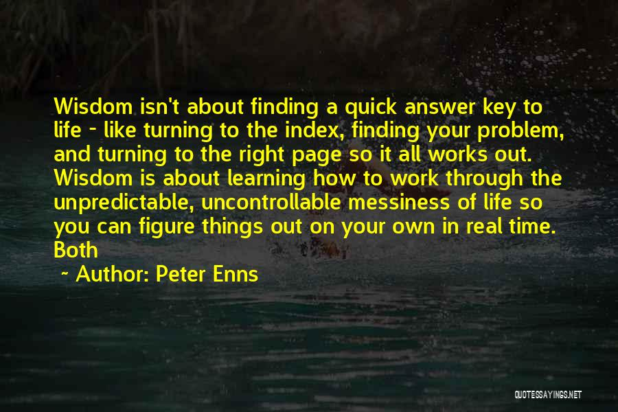 Real Life Wisdom Quotes By Peter Enns