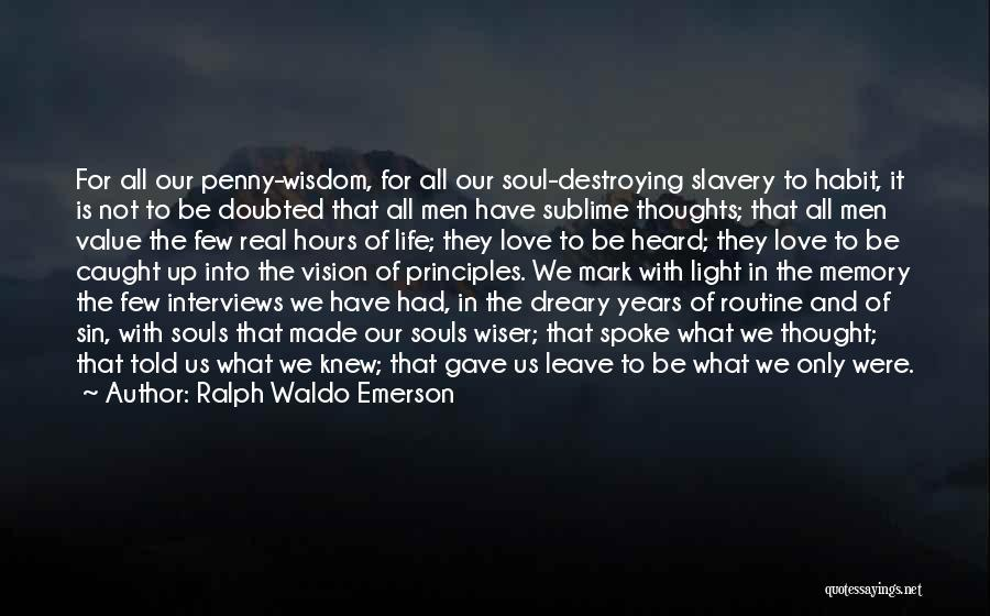 Real Life Wisdom Quotes By Ralph Waldo Emerson