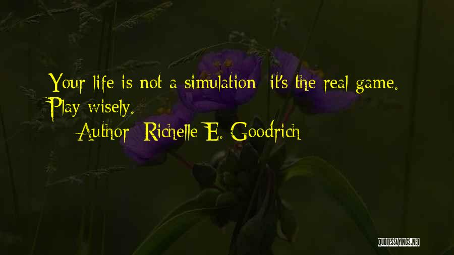 Real Life Wisdom Quotes By Richelle E. Goodrich
