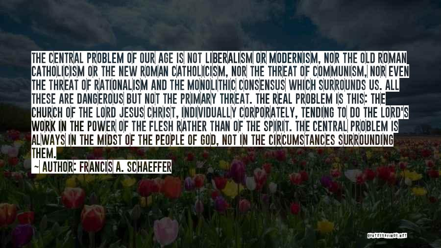 Real Or Not Real Quotes By Francis A. Schaeffer
