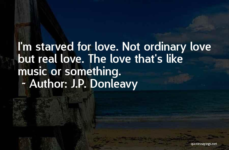 Real Or Not Real Quotes By J.P. Donleavy