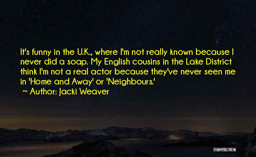 Real Or Not Real Quotes By Jacki Weaver