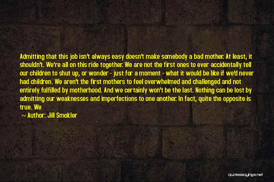 Real Or Not Real Quotes By Jill Smokler