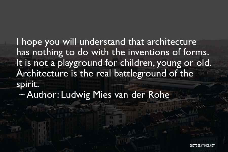 Real Or Not Real Quotes By Ludwig Mies Van Der Rohe