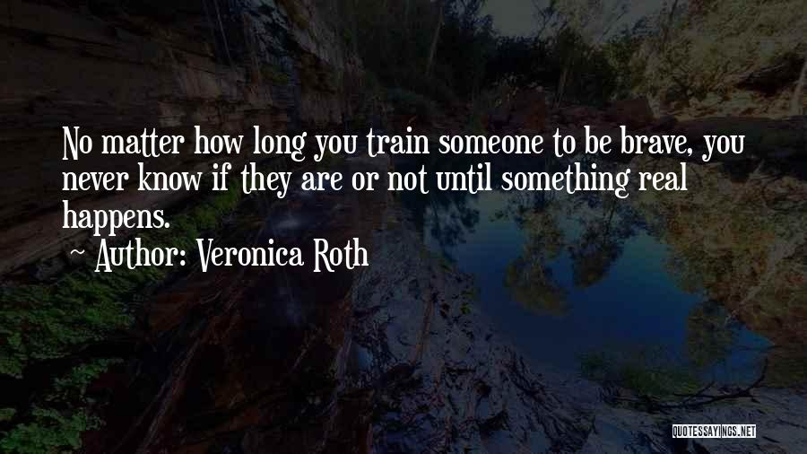 Real Or Not Real Quotes By Veronica Roth