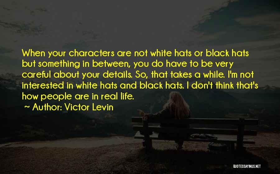 Real Or Not Real Quotes By Victor Levin