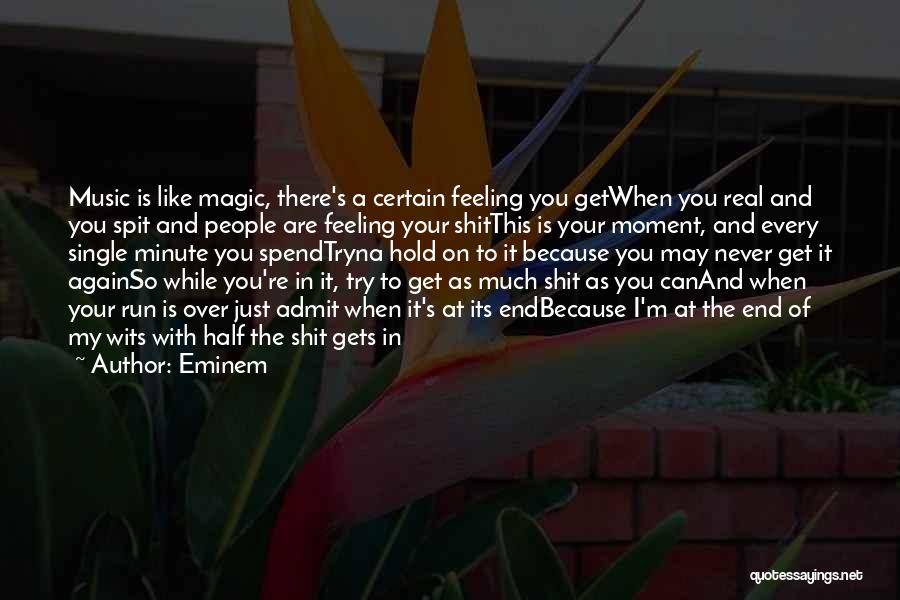 Real Spit Quotes By Eminem
