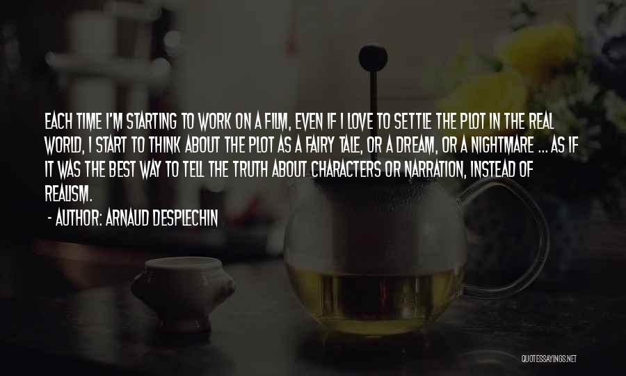Real Truth About Love Quotes By Arnaud Desplechin