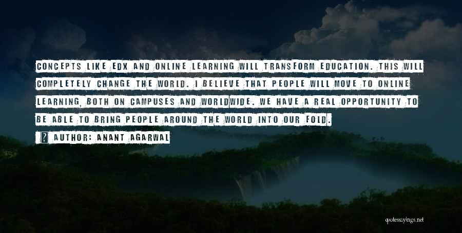 Real World Education Quotes By Anant Agarwal