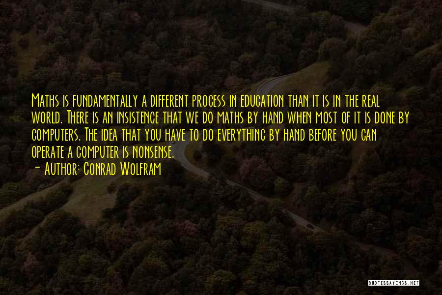 Real World Education Quotes By Conrad Wolfram