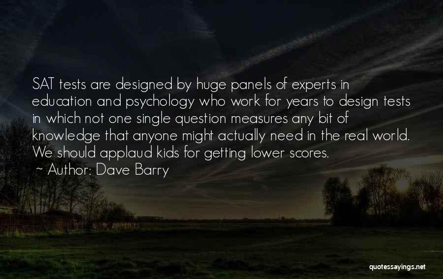 Real World Education Quotes By Dave Barry