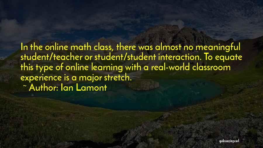 Real World Education Quotes By Ian Lamont