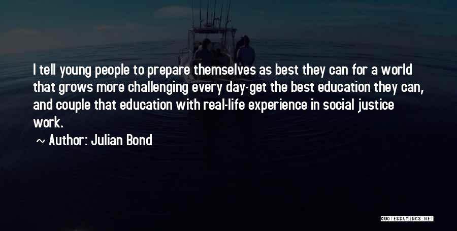 Real World Education Quotes By Julian Bond