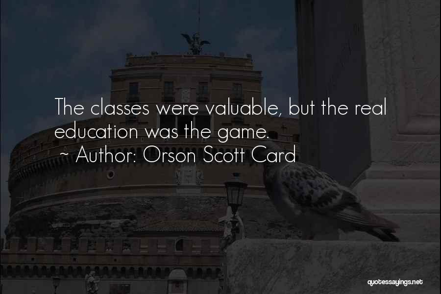 Real World Education Quotes By Orson Scott Card