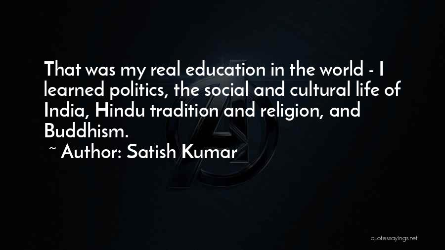 Real World Education Quotes By Satish Kumar
