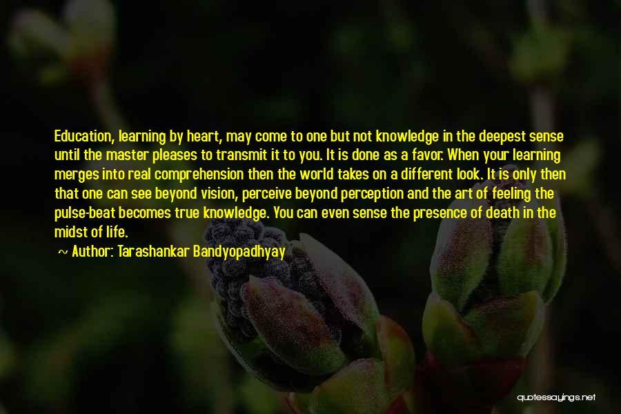 Real World Education Quotes By Tarashankar Bandyopadhyay