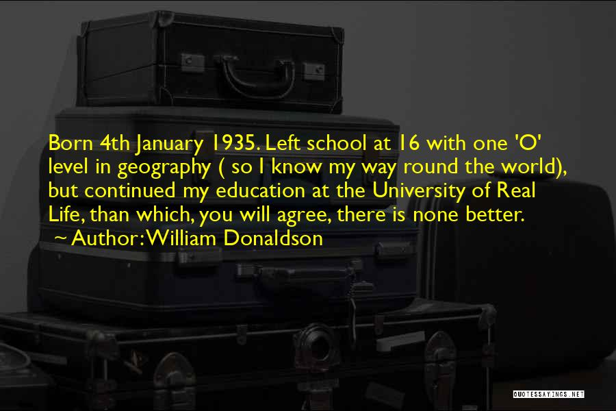 Real World Education Quotes By William Donaldson